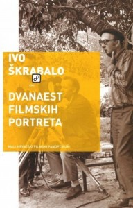 12 filmskih portreta - Ivo Skrabalo